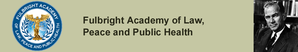 Fulbright Academy of Law, Peace and Public Health